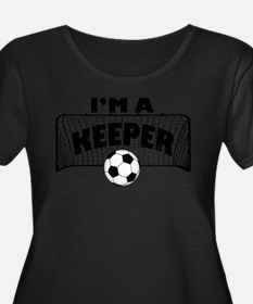 Im a Keeper soccer copy.png Plus Size T-Shirt