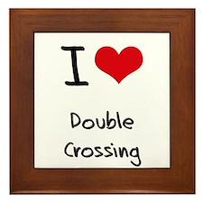 I Love Double Crossing Framed Tile