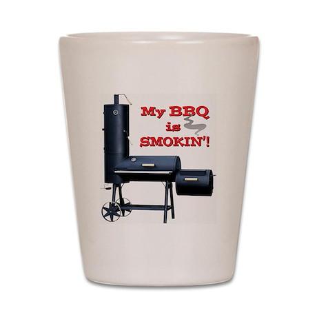 My BBQ is Smokin'! Shot Glass