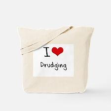 I Love Drudging Tote Bag