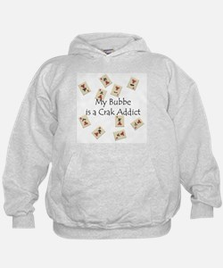 Bubbe's a Crak Addict Hoodie