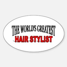 """The World's Greatest Hair Stylist"" Oval Decal"