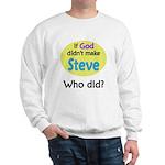 Who Made Steve? Sweatshirt