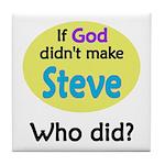 Who Made Steve? Tile Coaster