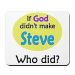 Who Made Steve?   Mousepad