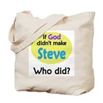 Who Made Steve? Tote Bag