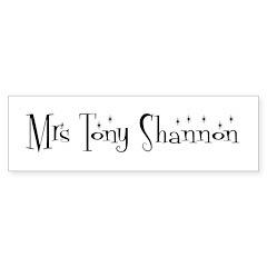 Mrs Tony Shannon Bumper Bumper Sticker