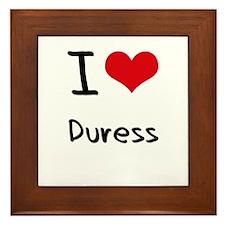 I Love Duress Framed Tile
