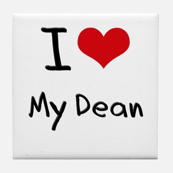 I Love My Dean Tile Coaster