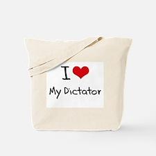 I Love My Dictator Tote Bag
