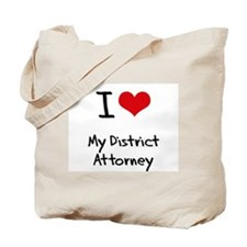 I Love My District Attorney Tote Bag