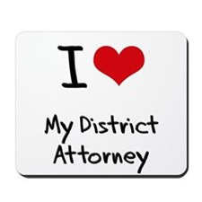 I Love My District Attorney Mousepad