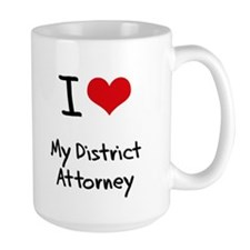 I Love My District Attorney Mug