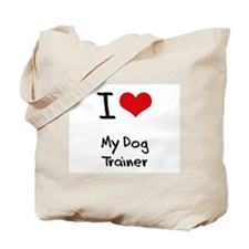 I Love My Dog Trainer Tote Bag