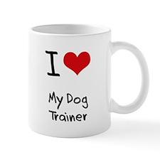 I Love My Dog Trainer Small Mug