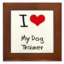 I Love My Dog Trainer Framed Tile