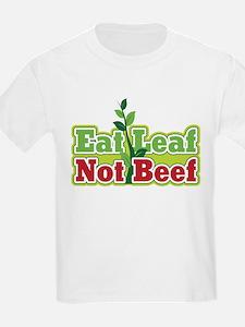 Eat Leaf Not Beef T-Shirt