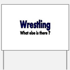 Wrestling. What esle is There? Yard Sign