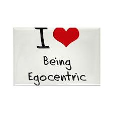 I love Being Egocentric Rectangle Magnet