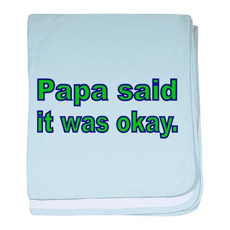 Papa said it was okay baby blanket