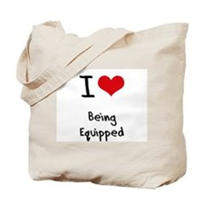 I love Being Equipped Tote Bag