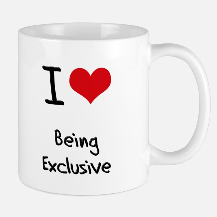 I love Being Exclusive Mug