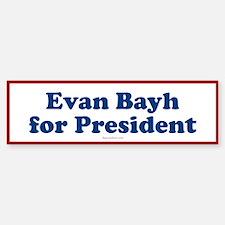 Evan Bayh for President (Bumper)