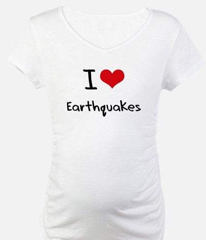I love Earthquakes Shirt