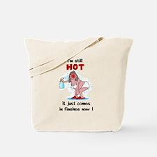 Im Still HOT Tote Bag
