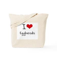 I love Eggheads Tote Bag