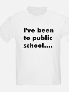 I've been to public school Kids T-Shirt