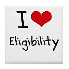 I love Eligibility Tile Coaster
