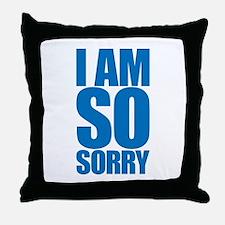 I am so sorry. Big apology. Throw Pillow