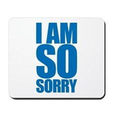 I am so sorry. Big apology. Mousepad