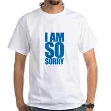 I am so sorry. Big apology. T-Shirt