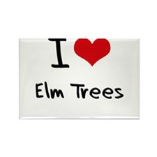 I love Elm Trees Rectangle Magnet