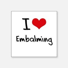 I love Embalming Sticker