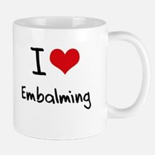 I love Embalming Mug