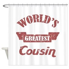 World's Greatest Cousin Shower Curtain