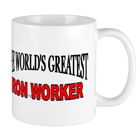 """The World's Greatest Iron Worker"" Mug"