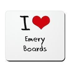 I love Emery Boards Mousepad