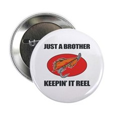 "Brother Fishing Humor 2.25"" Button"