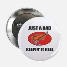 "Dad Fishing Humor 2.25"" Button"