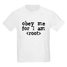 Obey me for I am root Kids T-Shirt