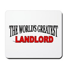 """""""The World's Greatest Landlord"""" Mousepad"""