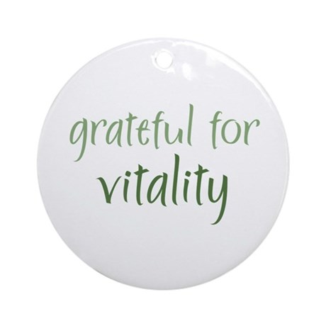 Grateful For Vitality Ornament (Round)