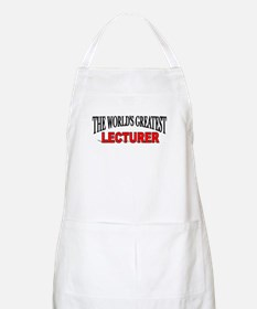 """""""The World's Greatest Lecturer"""" BBQ Apron"""