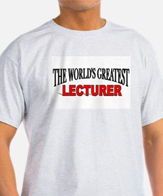 """""""The World's Greatest Lecturer"""" Ash Grey T-Shirt"""