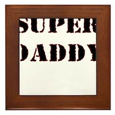 SUPER DADDY Framed Tile