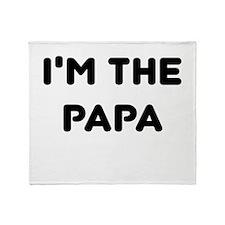 IM THE PAPA Throw Blanket